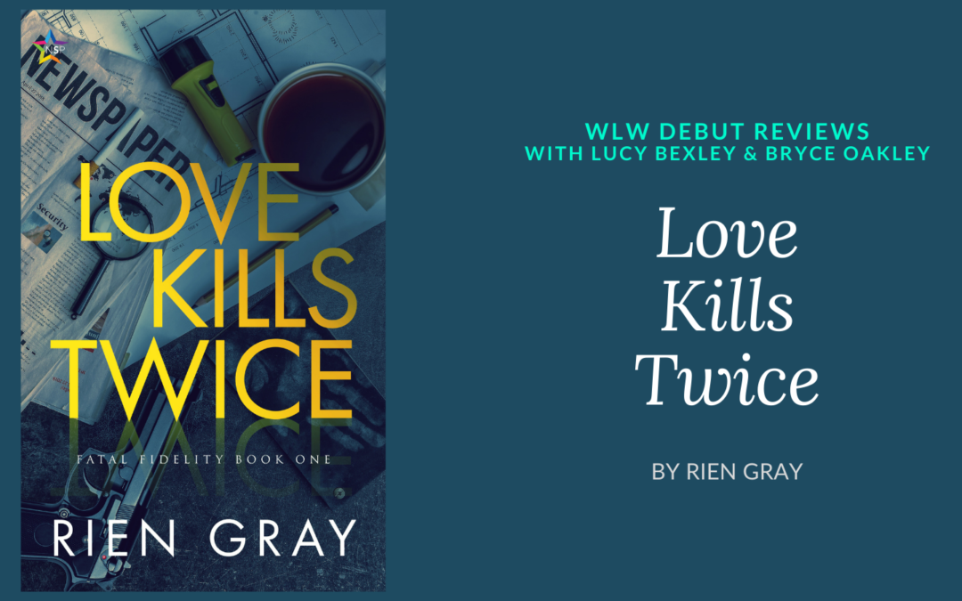 WLW Debut Review: Love Kills Twice by Rien Gray